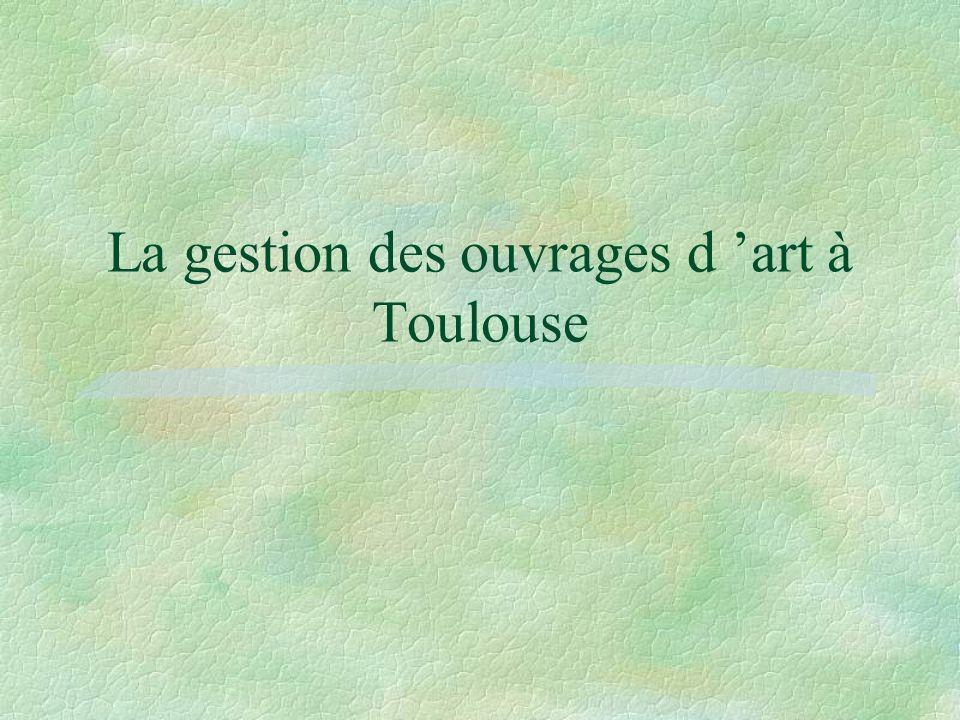 La gestion des ouvrages d art à Toulouse