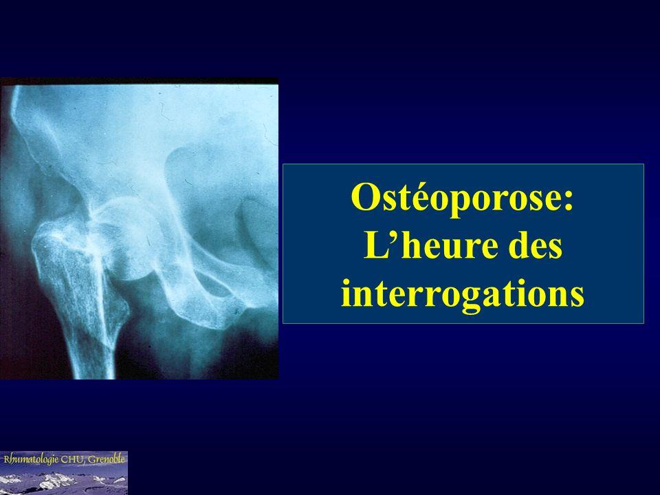 Ostéoporose: Lheure des interrogations