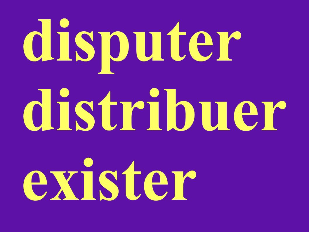 disputer distribuer exister