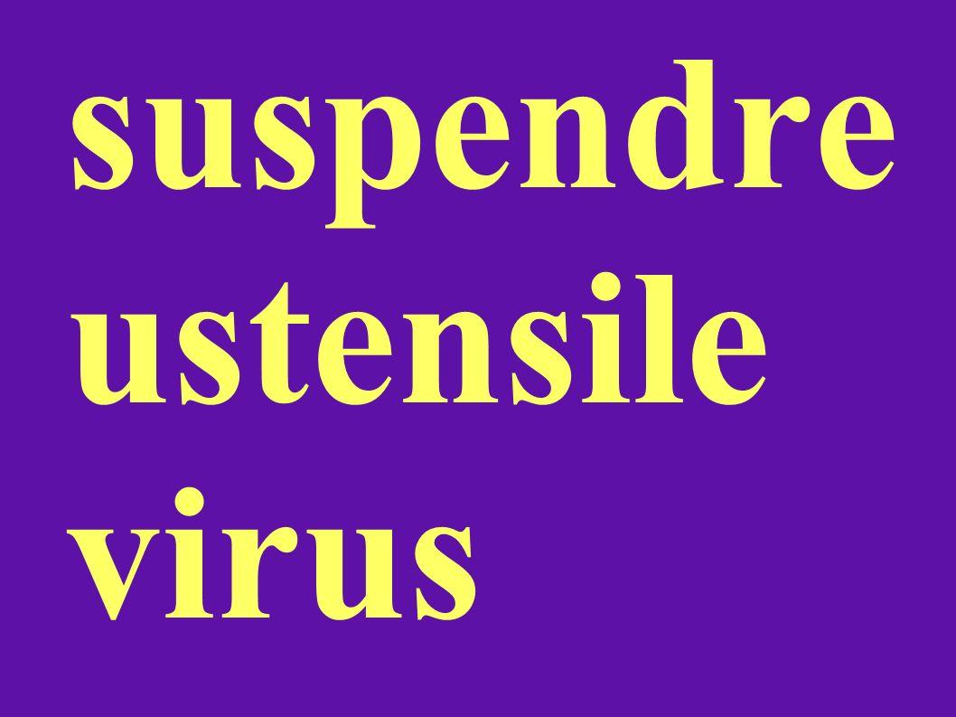 suspendre ustensile virus