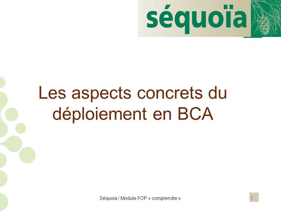 1 Les aspects concrets du déploiement en BCA Séquoia / Module FOP « comprendre »
