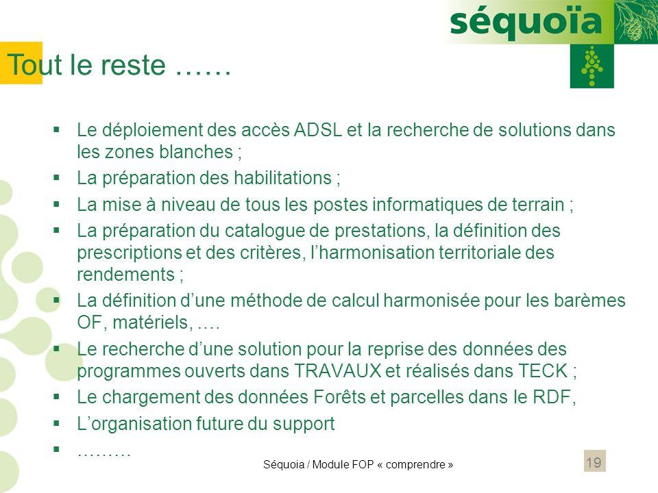 19 Le déploiement des accès ADSL et la recherche de solutions dans les zones blanches ; La préparation des habilitations ; La mise à niveau de tous le