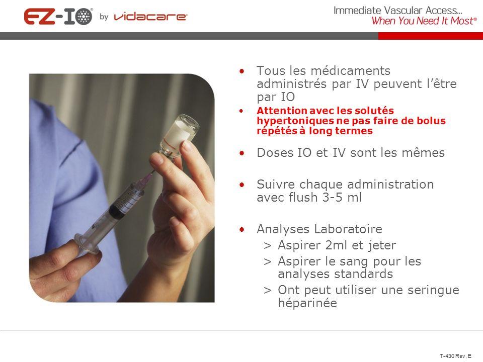 Tous les médicaments administrés par IV peuvent lêtre par IO Attention avec les solutés hypertoniques ne pas faire de bolus répétés à long termes Dose