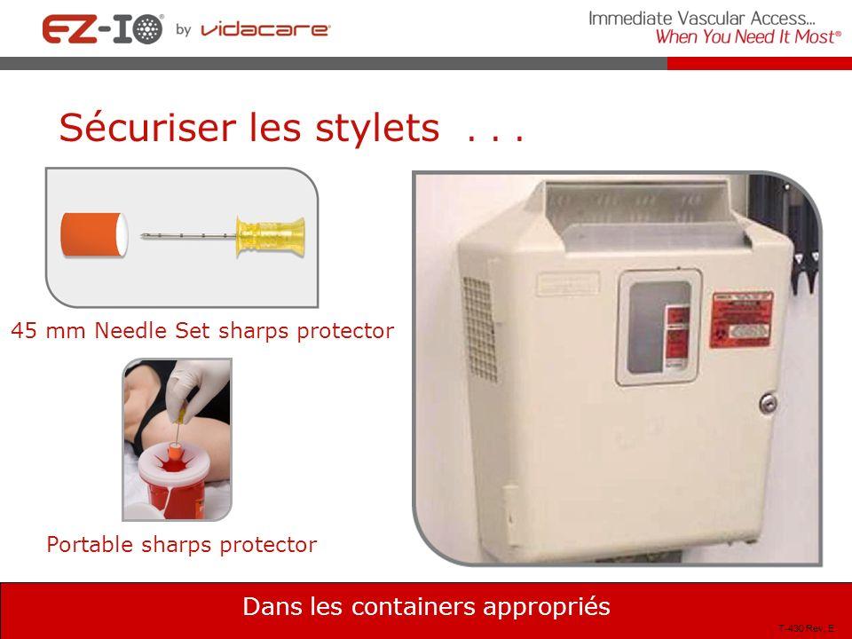 Dans les containers appropriés Portable sharps protector 45 mm Needle Set sharps protector Sécuriser les stylets... T-430 Rev, E