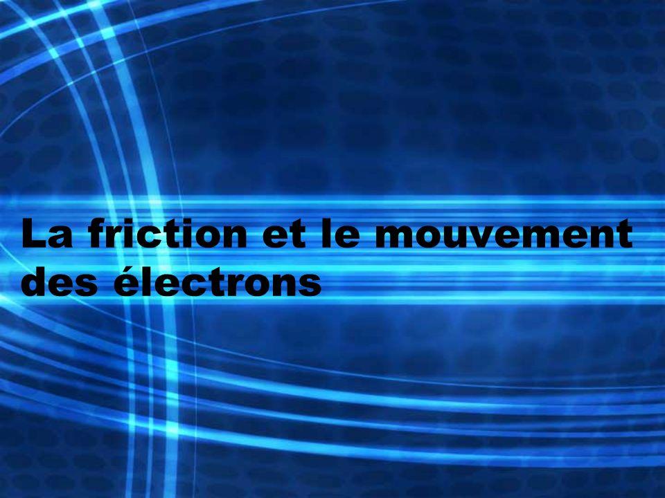 La friction et le mouvement des électrons