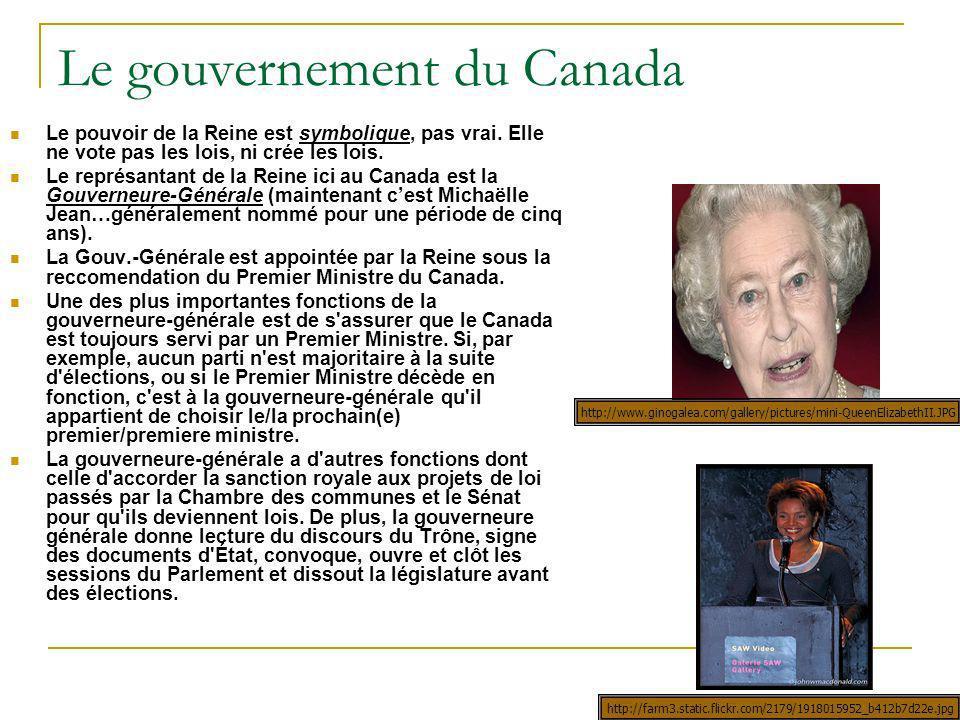 Le gouvernement du Canada Le pouvoir de la Reine est symbolique, pas vrai. Elle ne vote pas les lois, ni crée les lois. Le représantant de la Reine ic