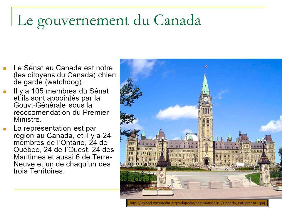 Le gouvernement du Canada Le Sénat au Canada est notre (les citoyens du Canada) chien de garde (watchdog). Il y a 105 membres du Sénat et ils sont app