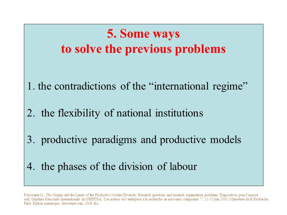 5. Some ways to solve the previous problems 1. the contradictions of the international regime 2.the flexibility of national institutions 3.productive