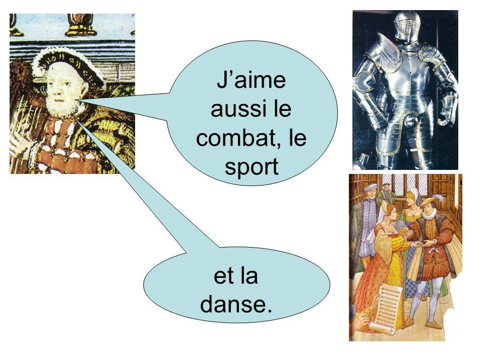 Jaime aussi le combat, le sport et la danse.