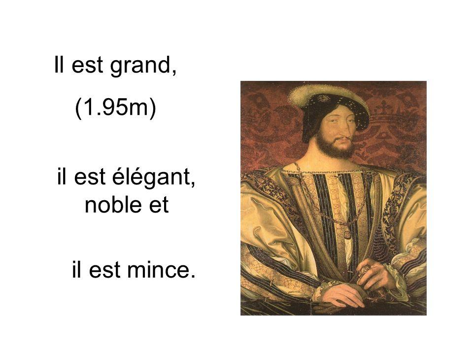 Il est grand, (1.95m) il est élégant, noble et il est mince.