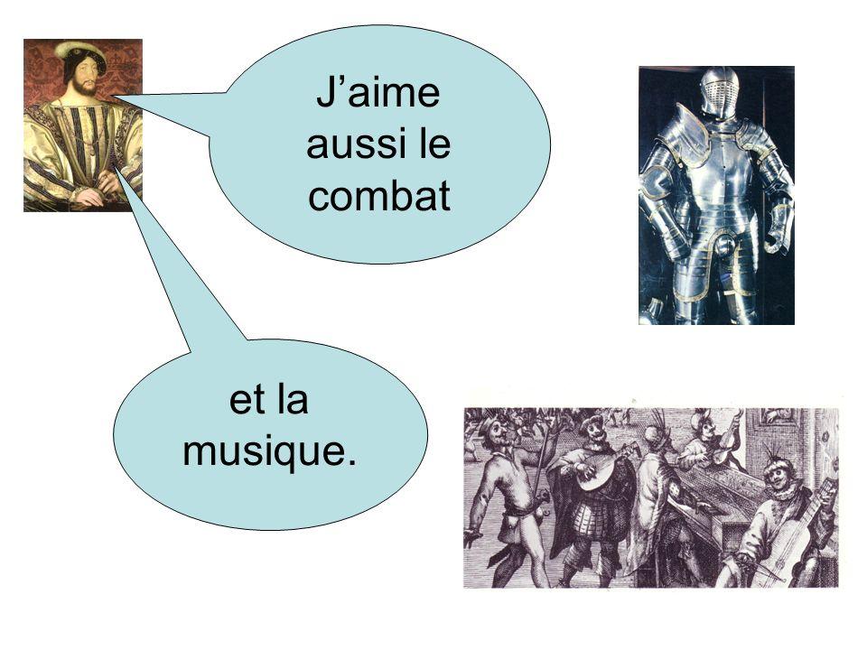 Jaime aussi le combat et la musique.
