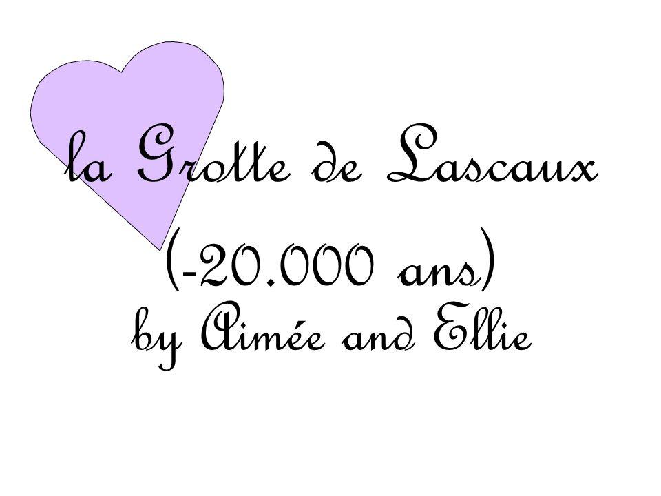 la Grotte de Lascaux (-20.000 ans) by Aimée and Ellie