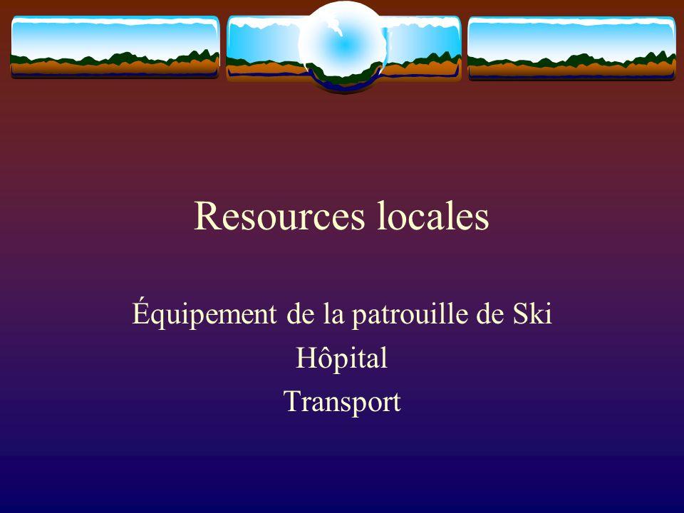 Resources locales Équipement de la patrouille de Ski Hôpital Transport
