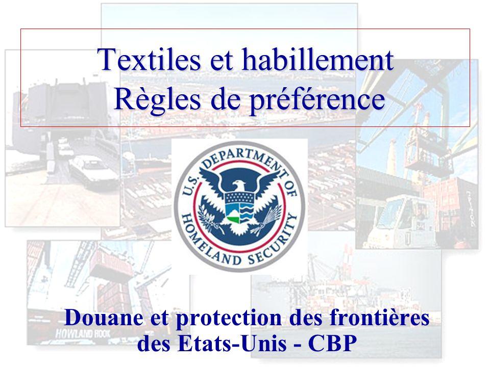 1 Textiles et habillement Règles de préférence Douane et protection des frontières des Etats-Unis - CBP
