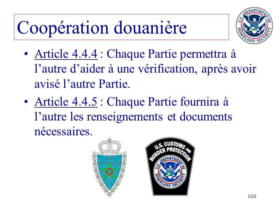 100 Article 4.4.4 : Chaque Partie permettra à lautre daider à une vérification, après avoir avisé lautre Partie. Article 4.4.5 : Chaque Partie fournir