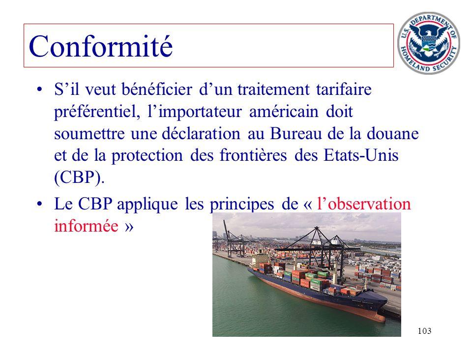 103 Sil veut bénéficier dun traitement tarifaire préférentiel, limportateur américain doit soumettre une déclaration au Bureau de la douane et de la p