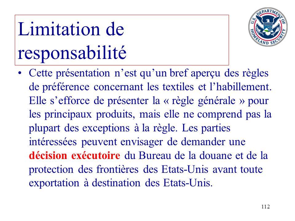 112 Limitation de responsabilité Cette présentation nest quun bref aperçu des règles de préférence concernant les textiles et lhabillement. Elle seffo