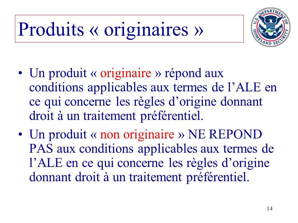 14 Un produit « originaire » répond aux conditions applicables aux termes de lALE en ce qui concerne les règles dorigine donnant droit à un traitement