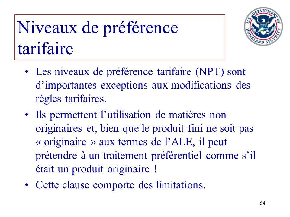 84 Niveaux de préférence tarifaire Les niveaux de préférence tarifaire (NPT) sont dimportantes exceptions aux modifications des règles tarifaires. Ils