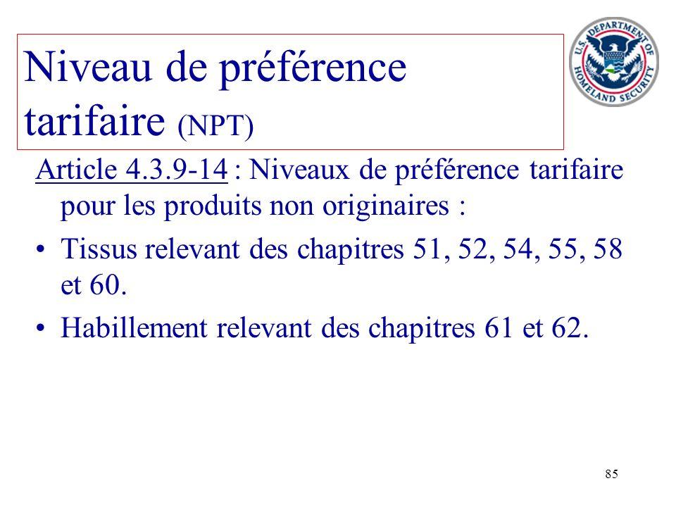 85 Niveau de préférence tarifaire (NPT) Article 4.3.9-14 : Niveaux de préférence tarifaire pour les produits non originaires : Tissus relevant des cha