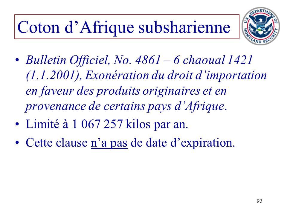93 Coton dAfrique subsharienne Bulletin Officiel, No. 4861 – 6 chaoual 1421 (1.1.2001), Exonération du droit dimportation en faveur des produits origi