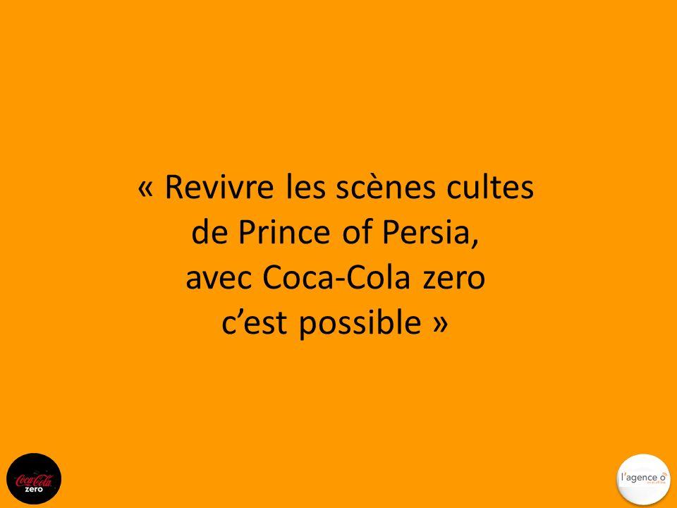 « Revivre les scènes cultes de Prince of Persia, avec Coca-Cola zero cest possible »