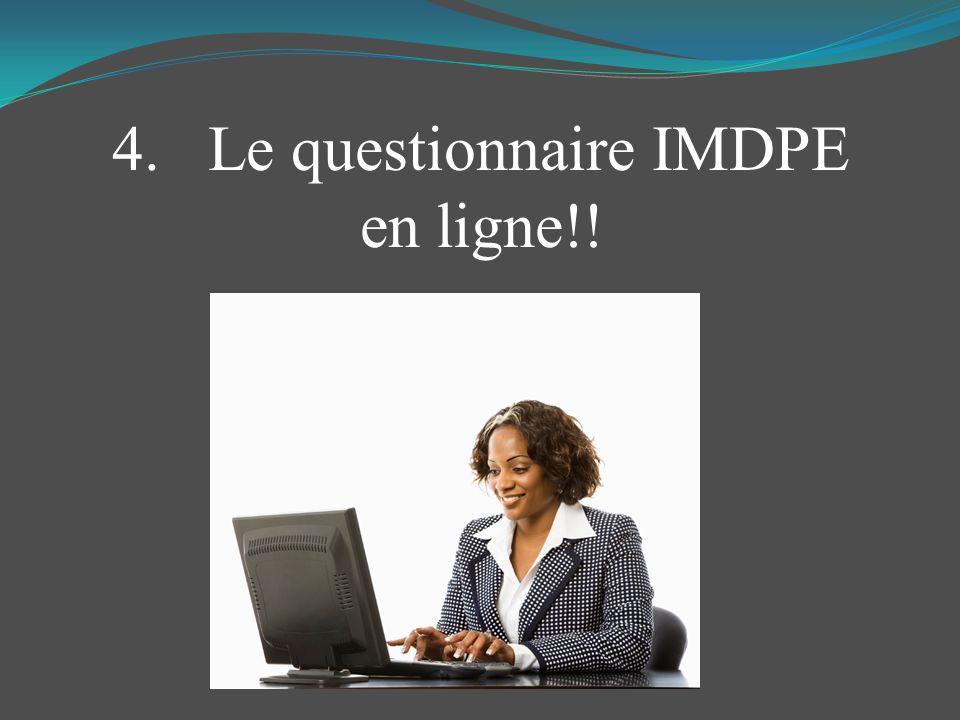 4. Le questionnaire IMDPE en ligne!!