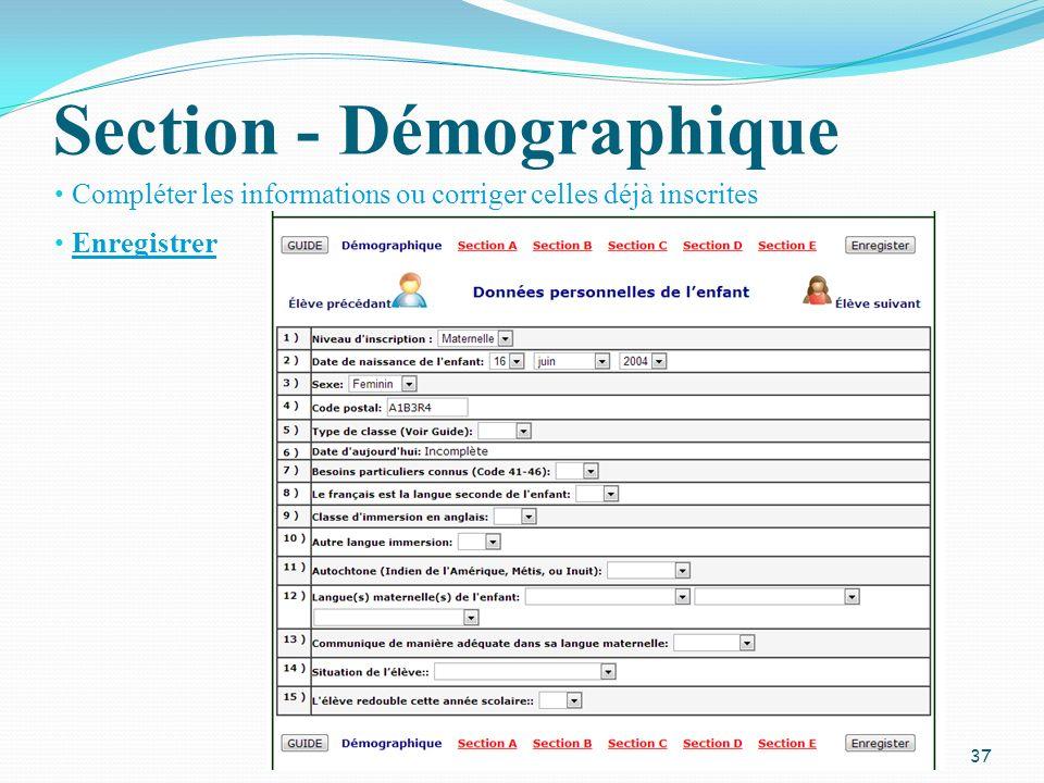 Section - Démographique Compléter les informations ou corriger celles déjà inscrites 37 Enregistrer