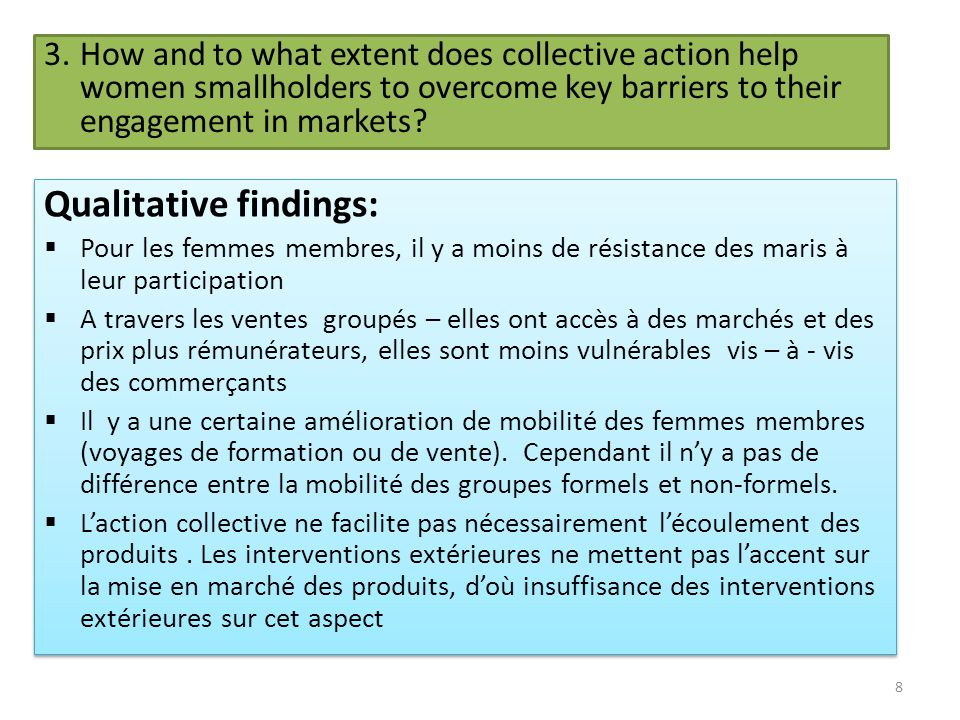 3.How and to what extent does collective action help women smallholders to overcome key barriers to their engagement in markets? Qualitative findings: