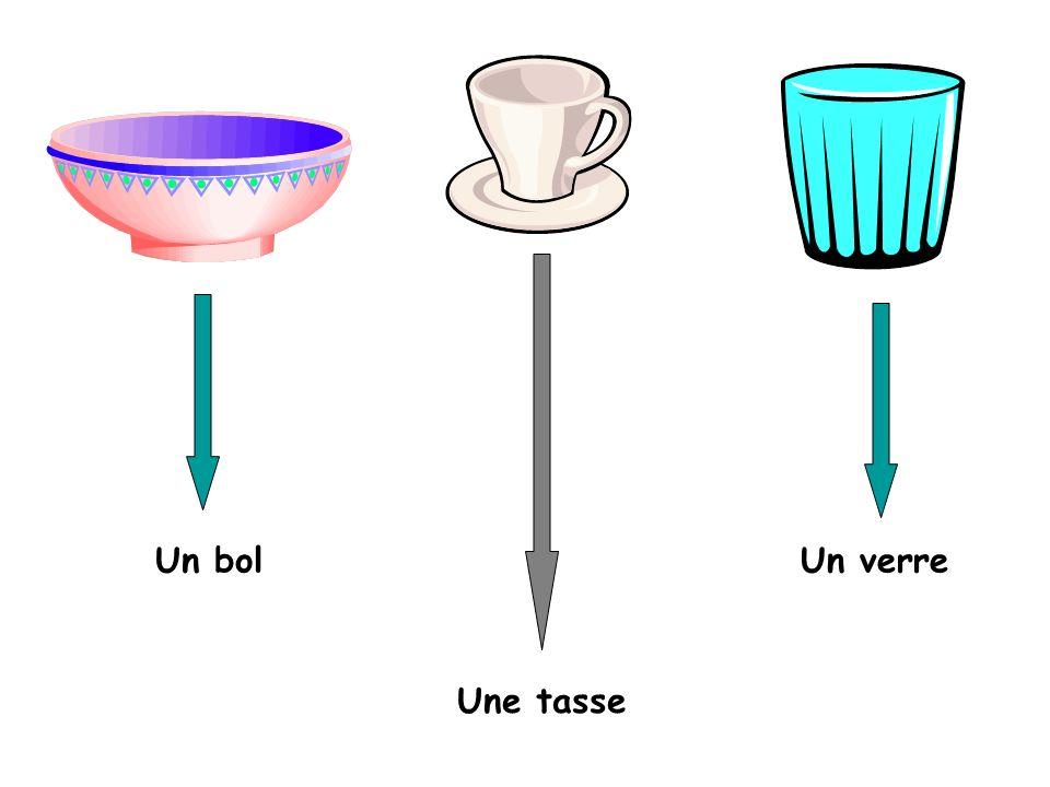 Un bolUn verre Une tasse