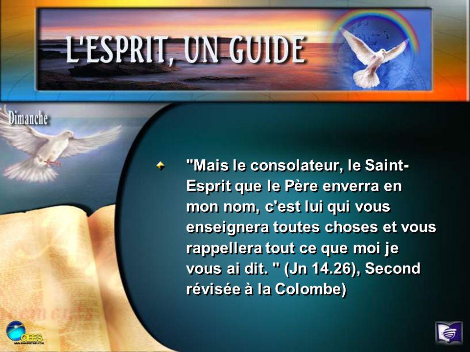 Outre enseigner, que fait d autre l Esprit « ? Jn 14.26, (deuxième partie). Question 1