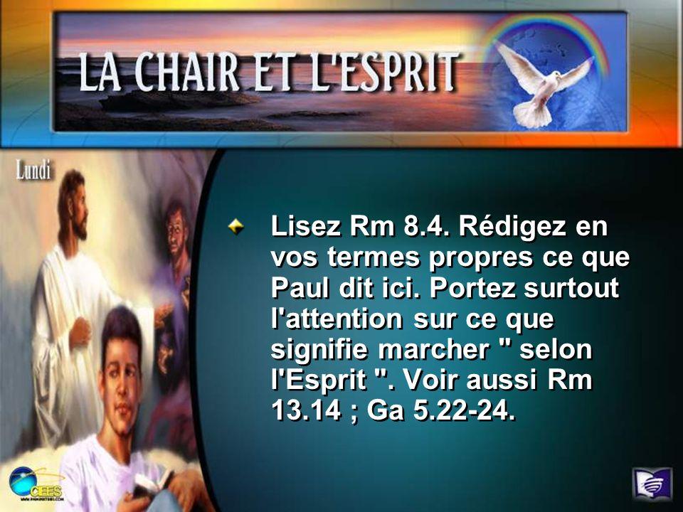 Lisez 1 P 4.1, 2. Que dit ce texte sur le combat contre la chair ? Question 3