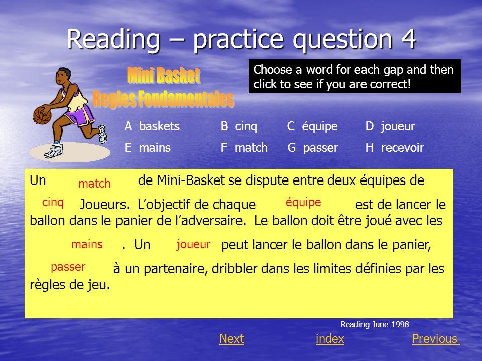Reading – practice question 4 NextindexPrevious Un de Mini-Basket se dispute entre deux équipes de Joueurs. Lobjectif de chaque est de lancer le ballo