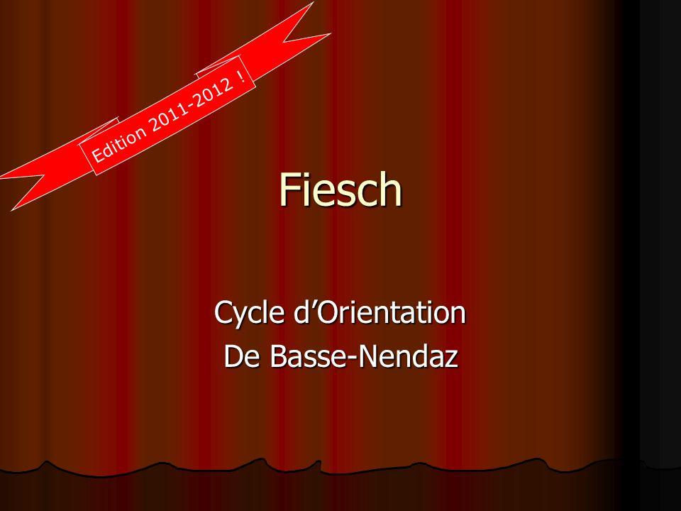 Fiesch Cycle dOrientation De Basse-Nendaz E d i t i o n 2 0 1 1 - 2 0 1 2 !