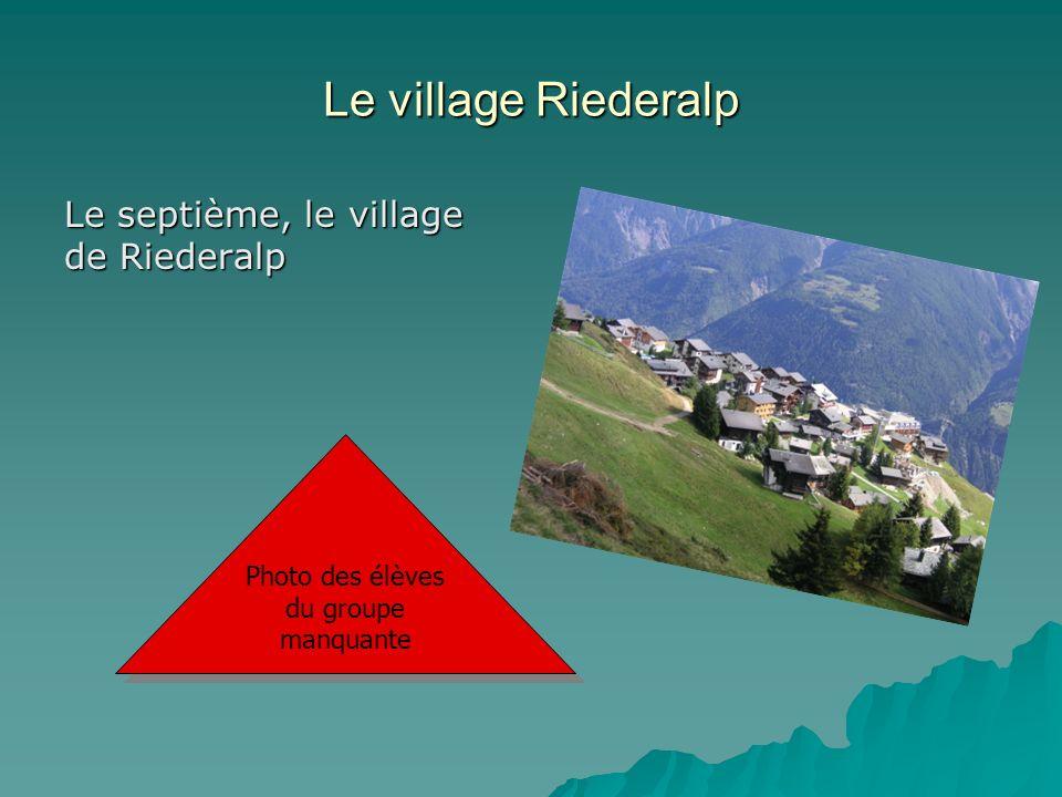Le village Riederalp Le septième, le village de Riederalp Photo des élèves du groupe manquante