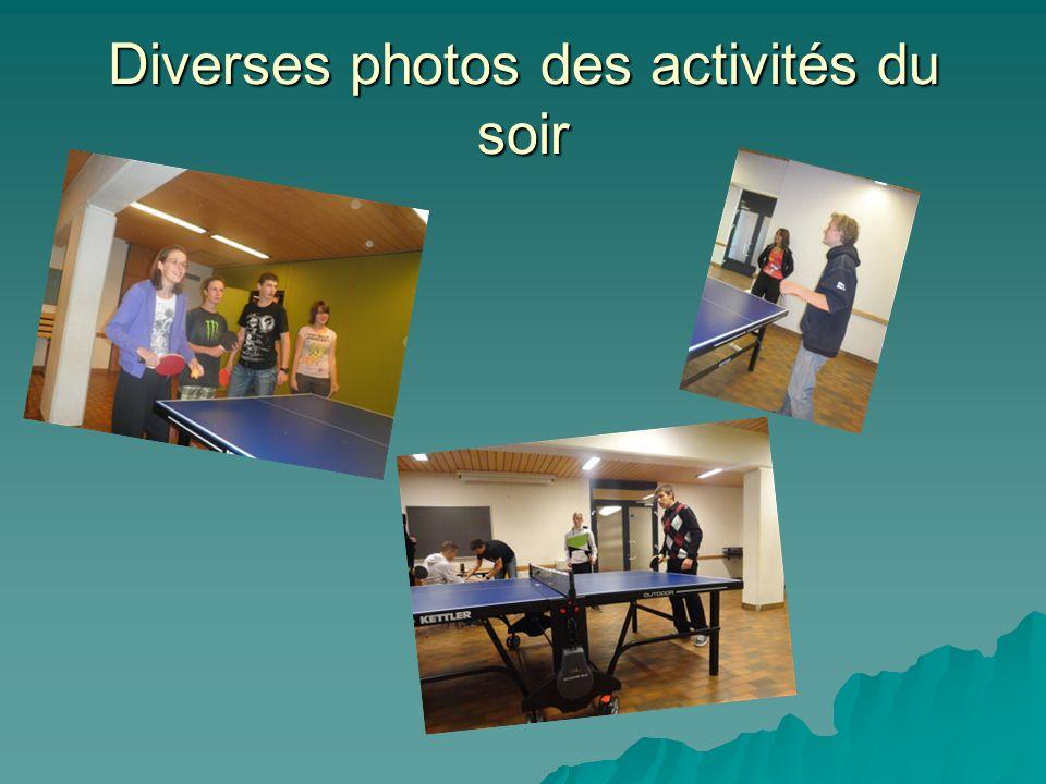 Diverses photos des activités du soir