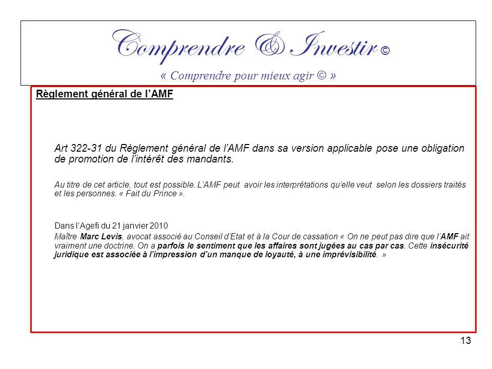 Règlement général de lAMF Art 322-31 du Règlement général de lAMF dans sa version applicable pose une obligation de promotion de lintérêt des mandants