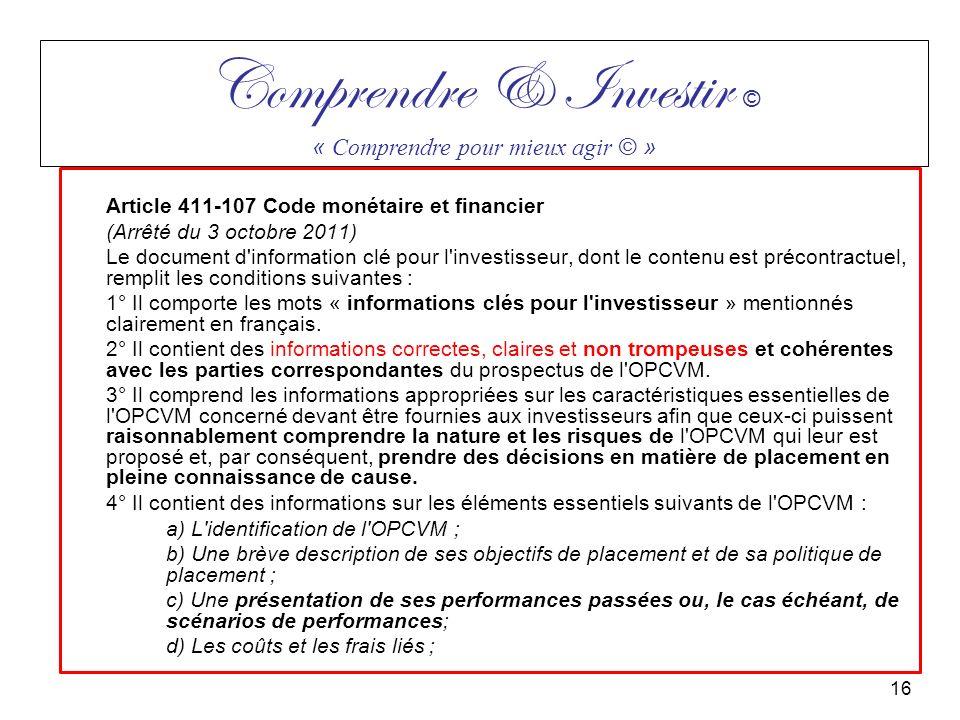 Article 411-107 Code monétaire et financier (Arrêté du 3 octobre 2011) Le document d'information clé pour l'investisseur, dont le contenu est précontr