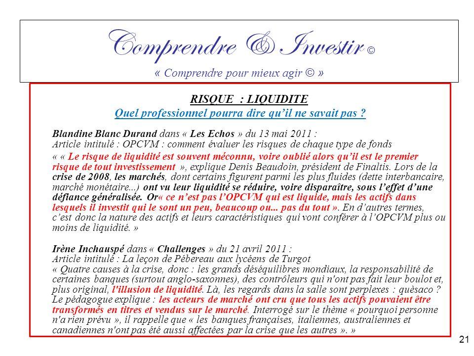 RISQUE : LIQUIDITE Quel professionnel pourra dire quil ne savait pas ? Blandine Blanc Durand dans « Les Echos » du 13 mai 2011 : Article intitulé : OP