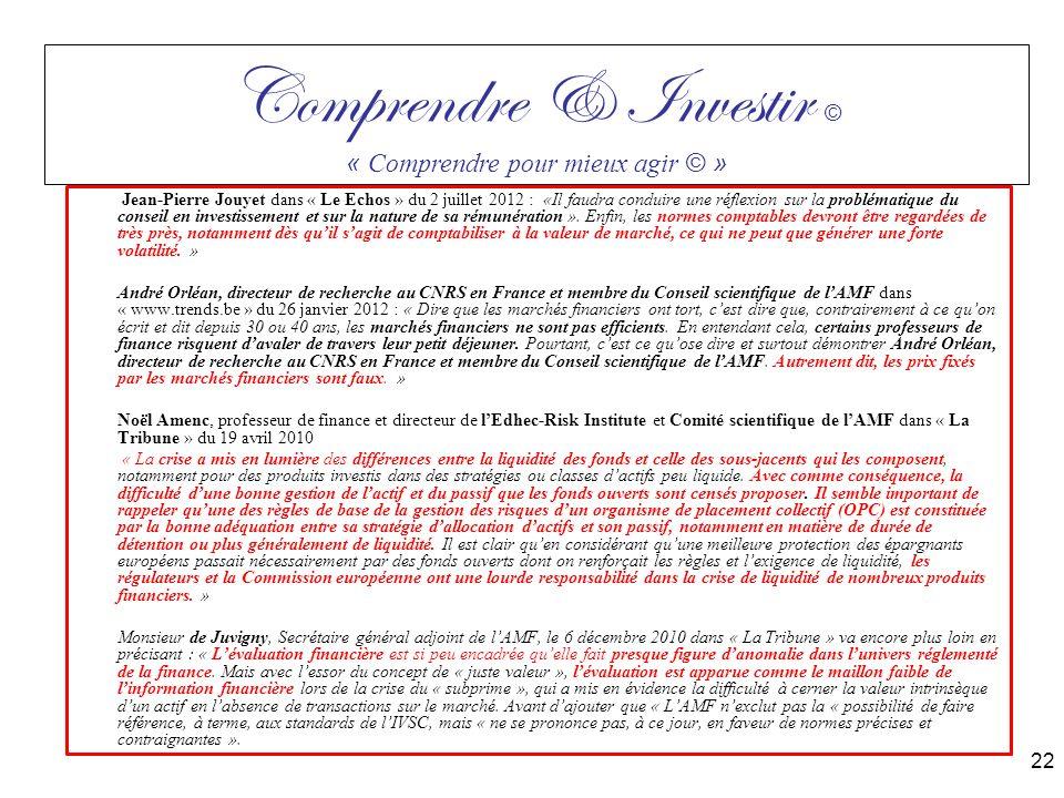 Jean-Pierre Jouyet dans « Le Echos » du 2 juillet 2012 : «Il faudra conduire une réflexion sur la problématique du conseil en investissement et sur la