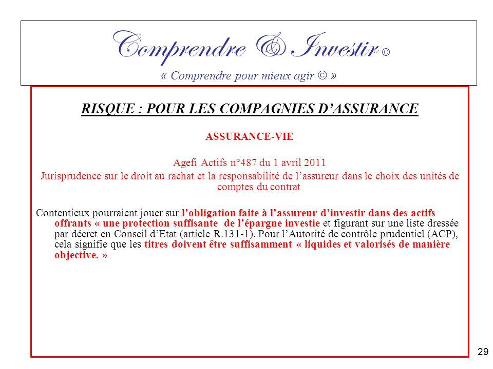 RISQUE : POUR LES COMPAGNIES DASSURANCE ASSURANCE-VIE Agefi Actifs n°487 du 1 avril 2011 Jurisprudence sur le droit au rachat et la responsabilité de