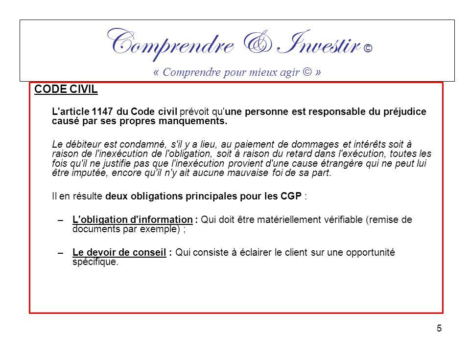 CODE CIVIL L'article 1147 du Code civil prévoit qu'une personne est responsable du préjudice causé par ses propres manquements. Le débiteur est condam