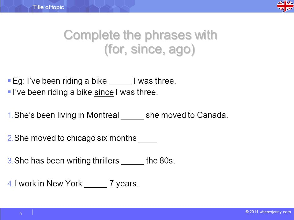 Title of topic © 2011 wheresjenny.com 6 Answer these questions… How long have you been living in _____.