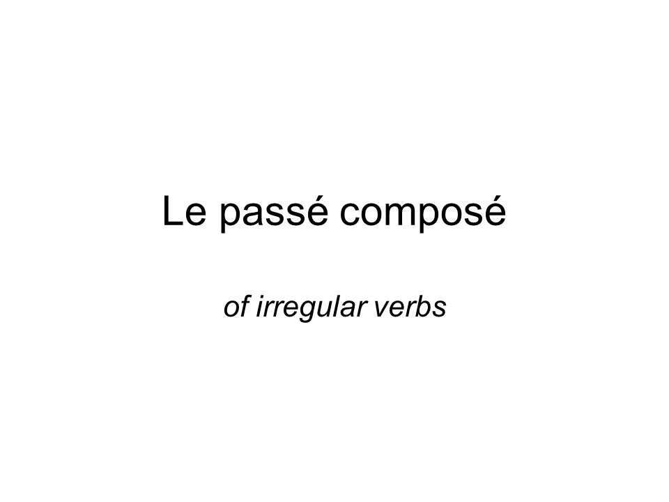 These verbs still use avoir as their helping verb, but have irregular past particples: être étéNous avons été au magasin.