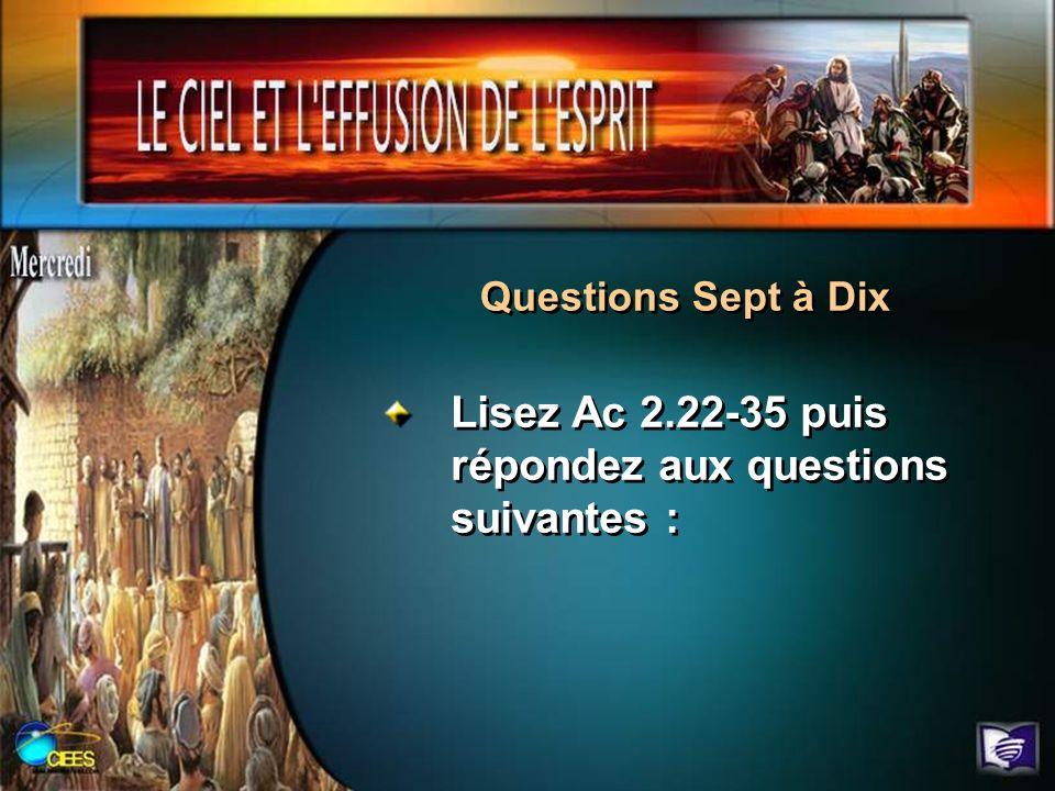 Questions Sept à Dix Lisez Ac 2.22-35 puis répondez aux questions suivantes :