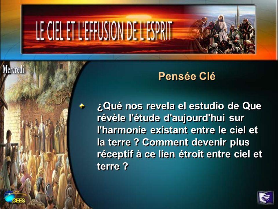 Pensée Clé ¿Qué nos revela el estudio de Que révèle l'étude d'aujourd'hui sur l'harmonie existant entre le ciel et la terre ? Comment devenir plus réc