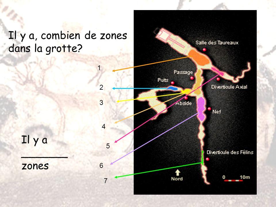 Il y a, combien de zones dans la grotte? 1 2 3 4 5 6 7 Il y a _______ zones
