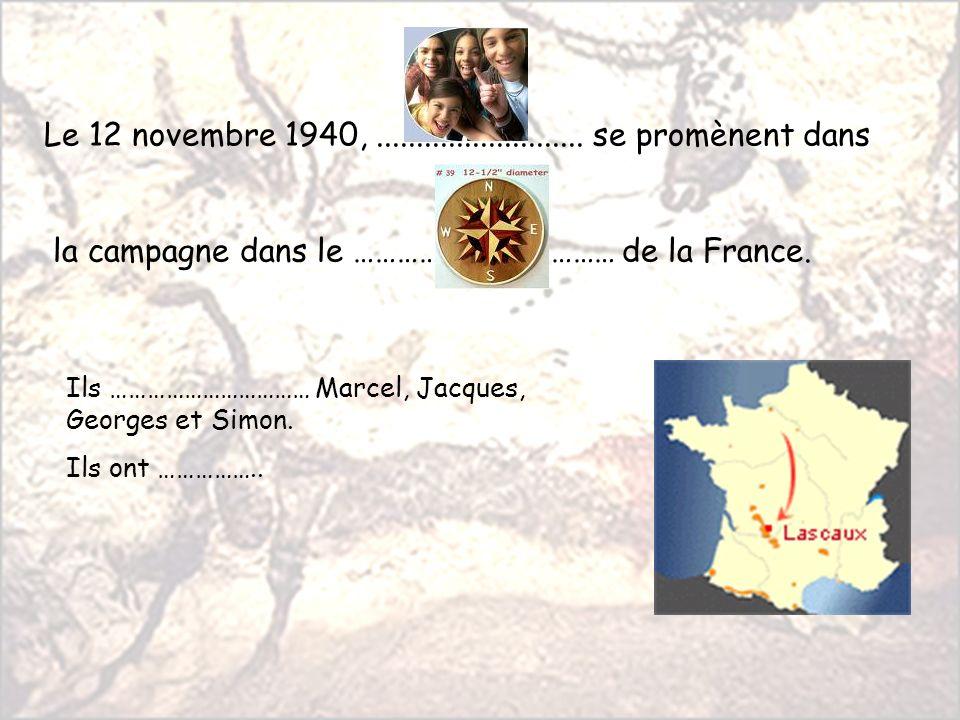 Le 12 novembre 1940, 4 adolescents se promènent dans la campagne dans le Sud Ouest de la France.