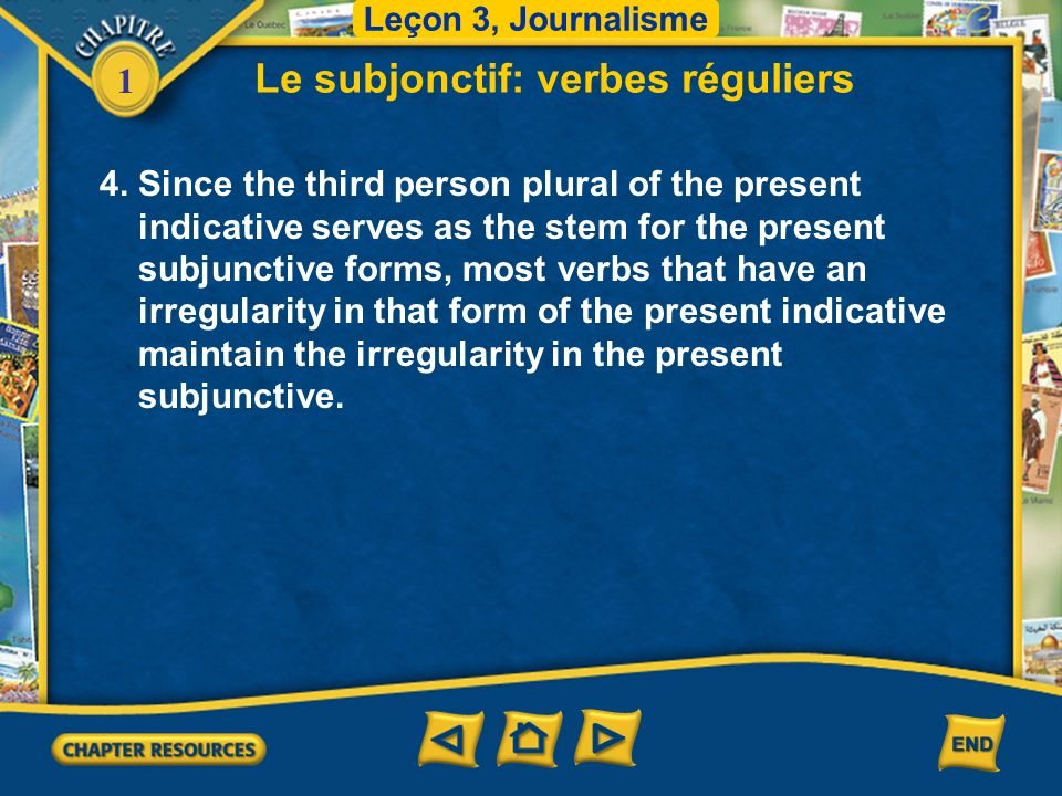 1 4. Since the third person plural of the present indicative serves as the stem for the present subjunctive forms, most verbs that have an irregularit