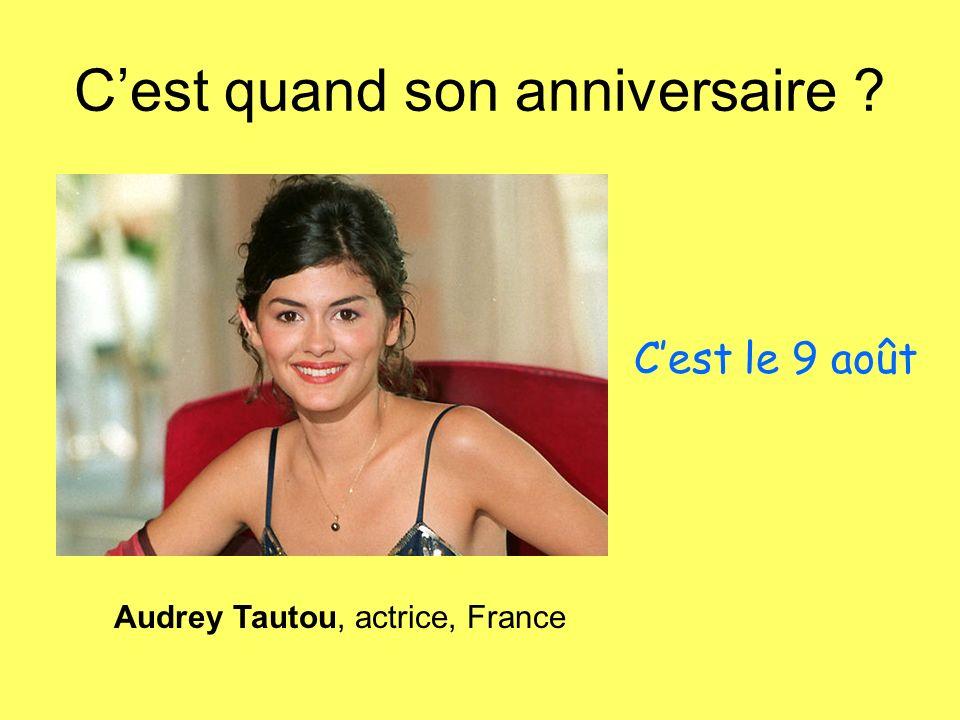 Cest quand son anniversaire ? Audrey Tautou, actrice, France Cest le 9 août